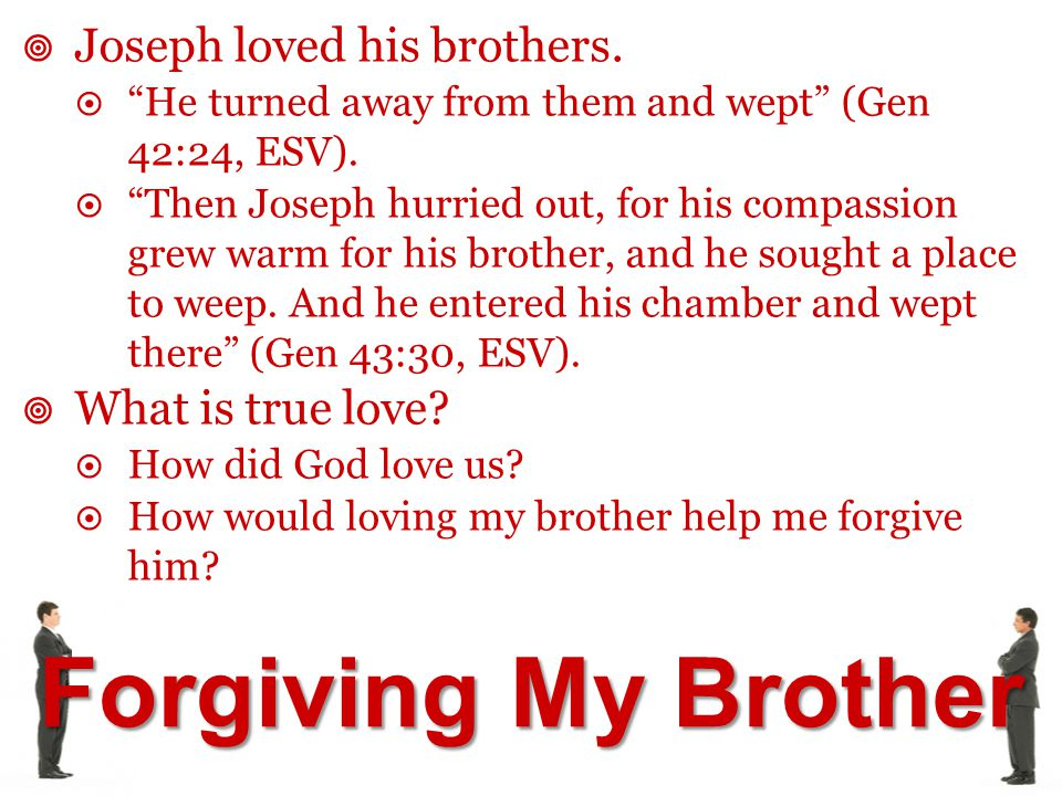 Joseph loved his brothers.