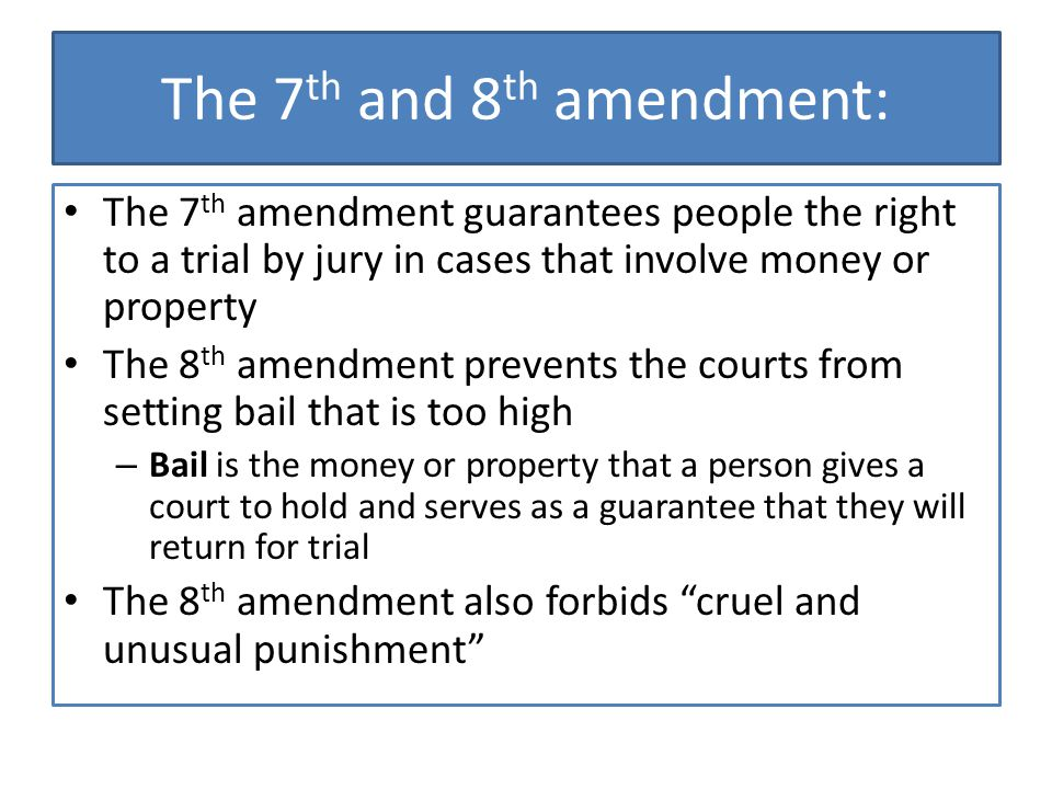 The 7th and 8th amendment: