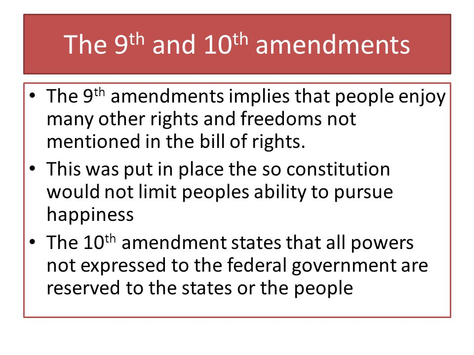 The 9th and 10th amendments