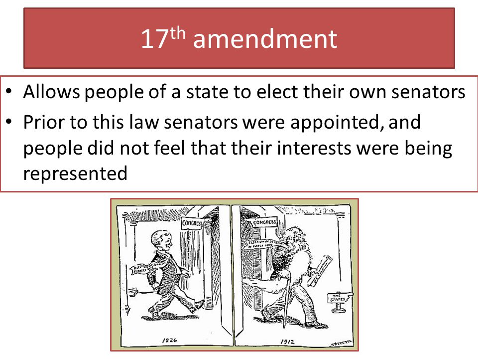 17th amendment Allows people of a state to elect their own senators