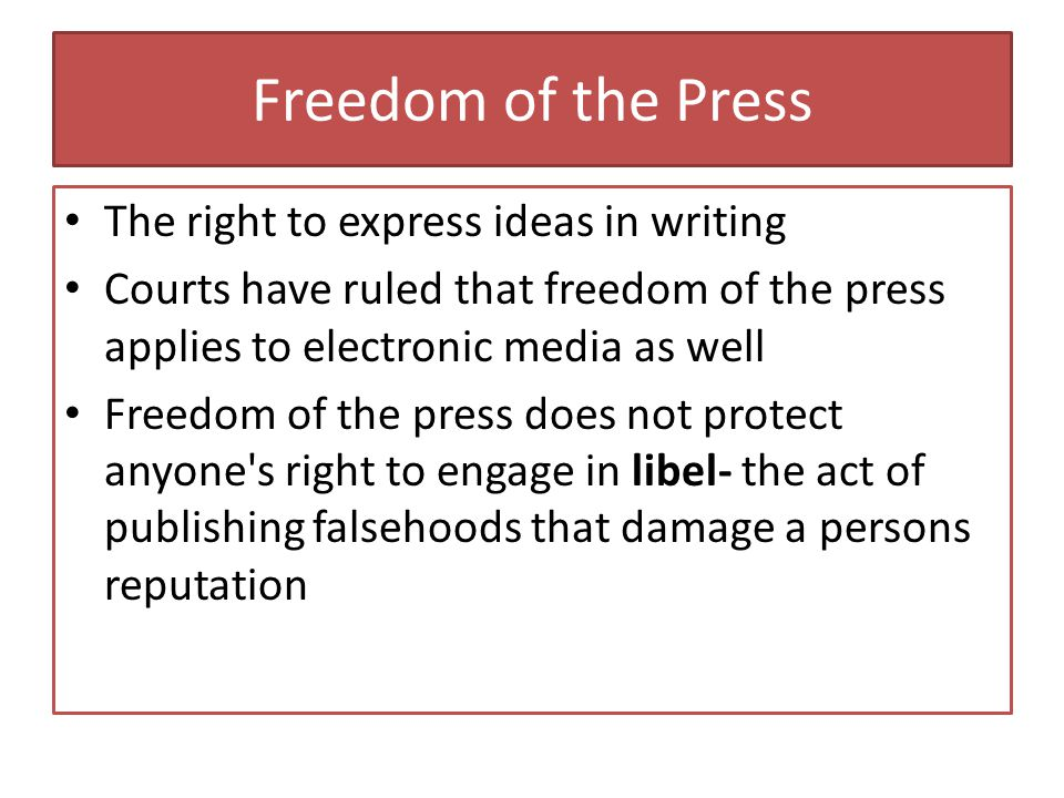 Freedom of the Press The right to express ideas in writing