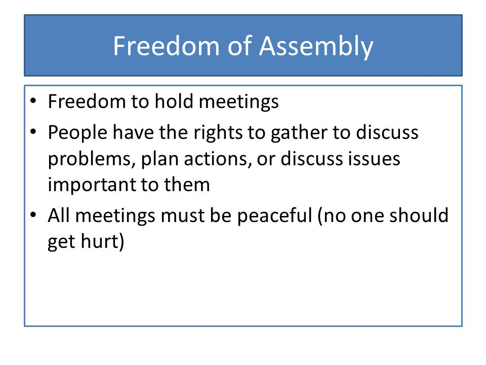 Freedom of Assembly Freedom to hold meetings