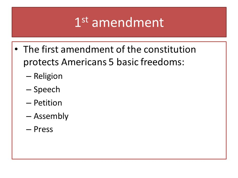 1st amendment The first amendment of the constitution protects Americans 5 basic freedoms: Religion.