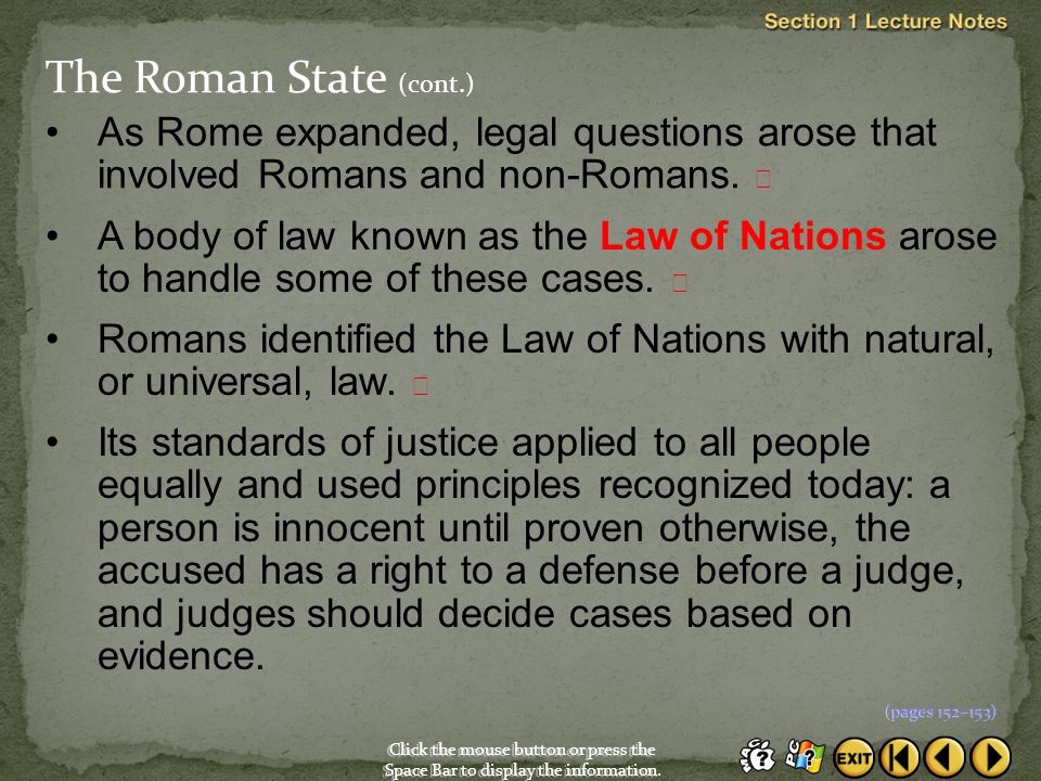 The Roman State (cont.) As Rome expanded, legal questions arose that involved Romans and non-Romans. 