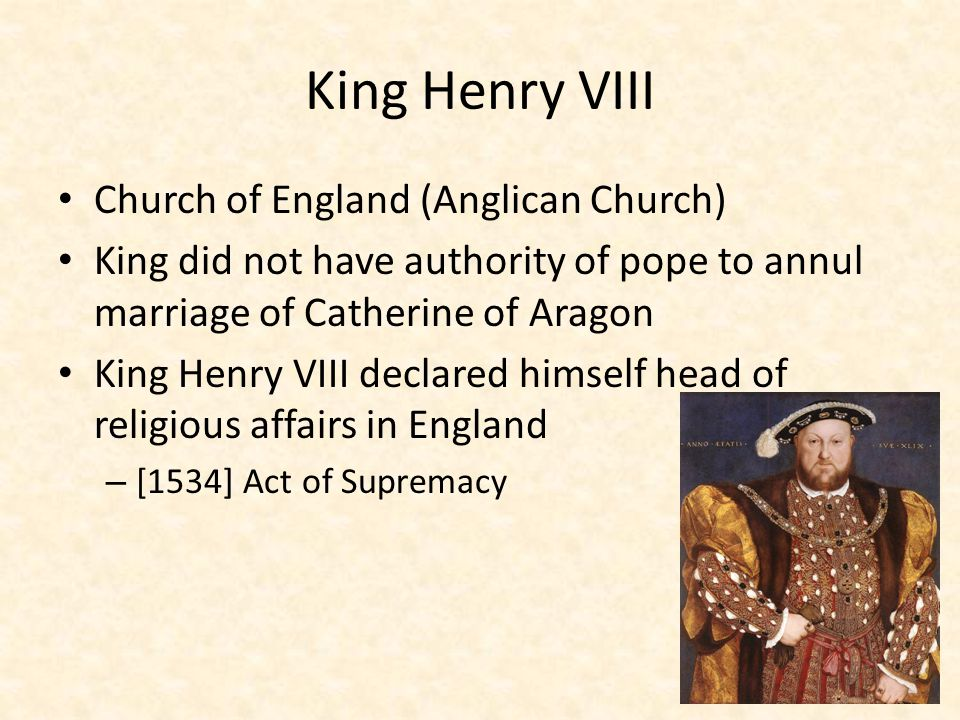 King Henry VIII Church of England (Anglican Church)