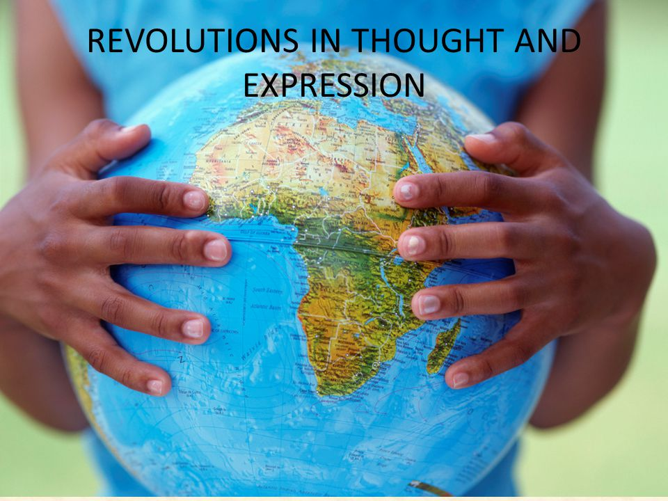 REVOLUTIONS IN THOUGHT AND EXPRESSION