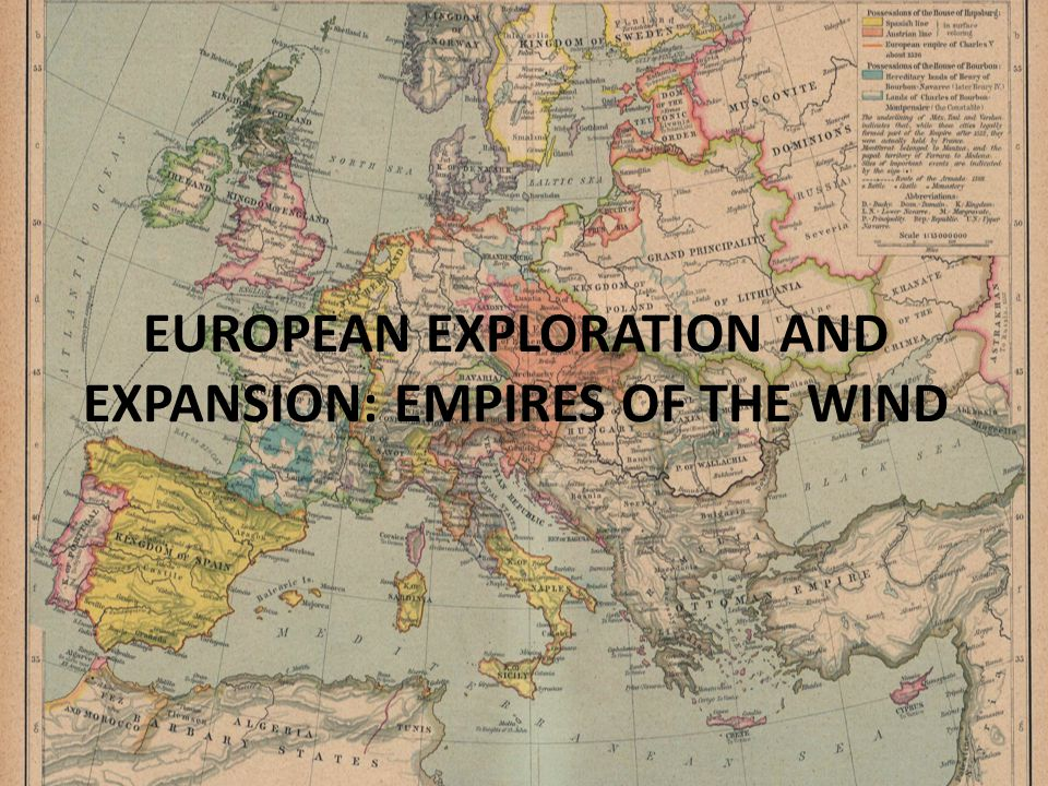 EUROPEAN EXPLORATION AND EXPANSION: EMPIRES OF THE WIND