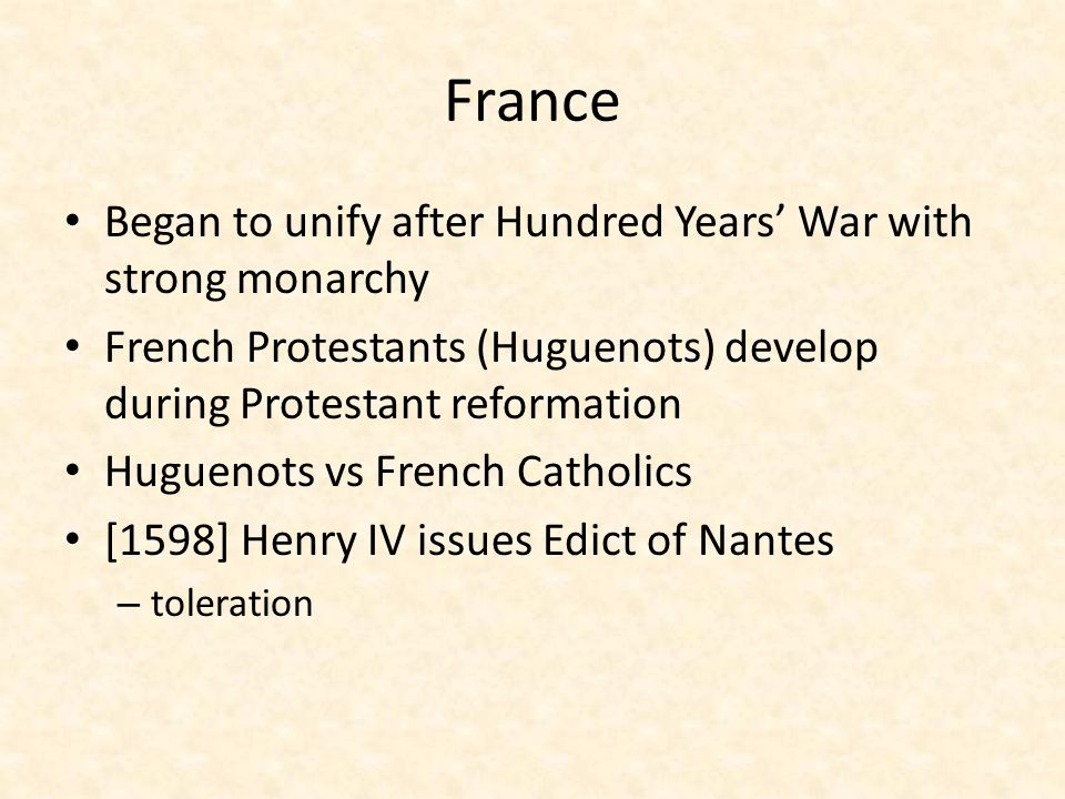 France Began to unify after Hundred Years' War with strong monarchy