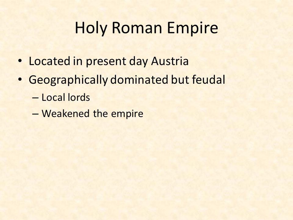 Holy Roman Empire Located in present day Austria