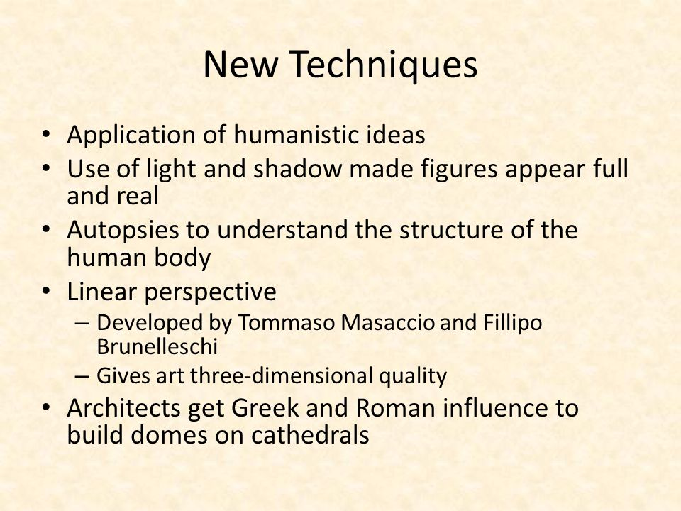 New Techniques Application of humanistic ideas