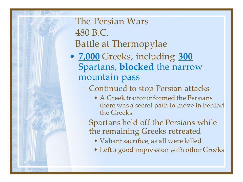 The Persian Wars 480 B.C. Battle at Thermopylae