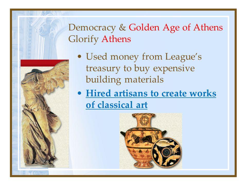 Democracy & Golden Age of Athens Glorify Athens