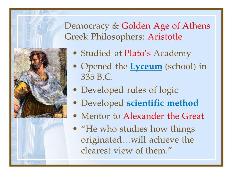 Democracy & Golden Age of Athens Greek Philosophers: Aristotle