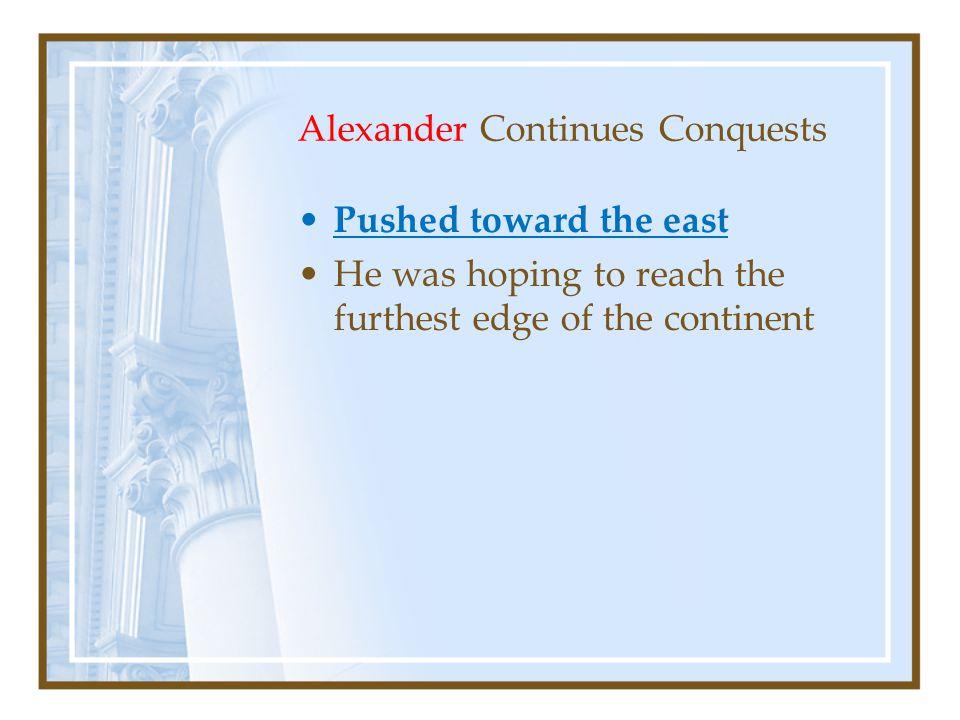 Alexander Continues Conquests