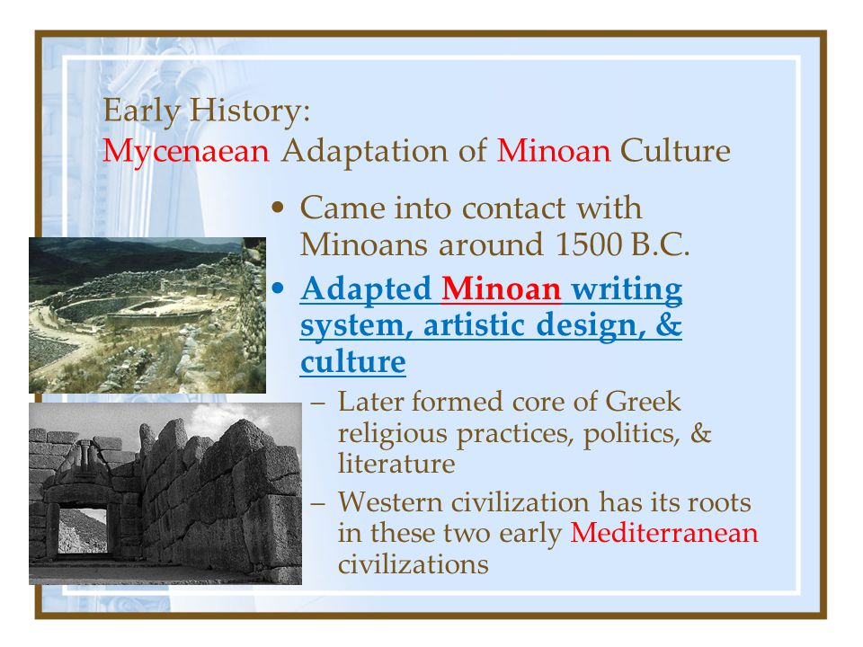 Early History: Mycenaean Adaptation of Minoan Culture