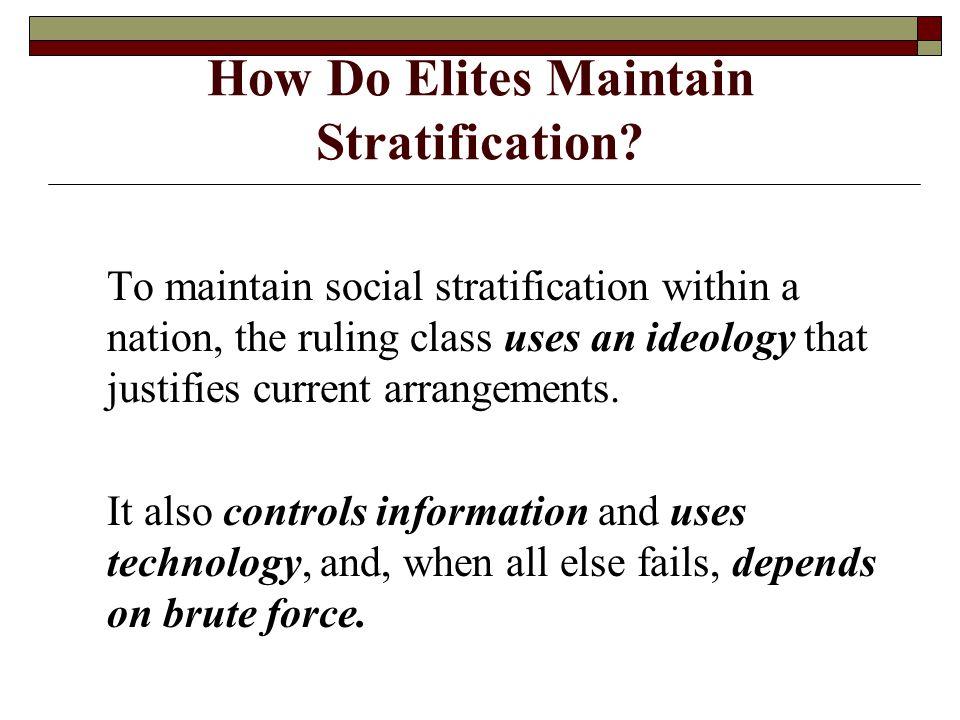 How Do Elites Maintain Stratification