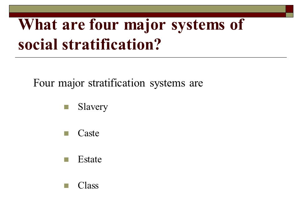 What are four major systems of social stratification