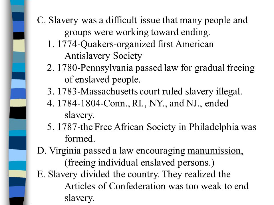 C. Slavery was a difficult issue that many people and