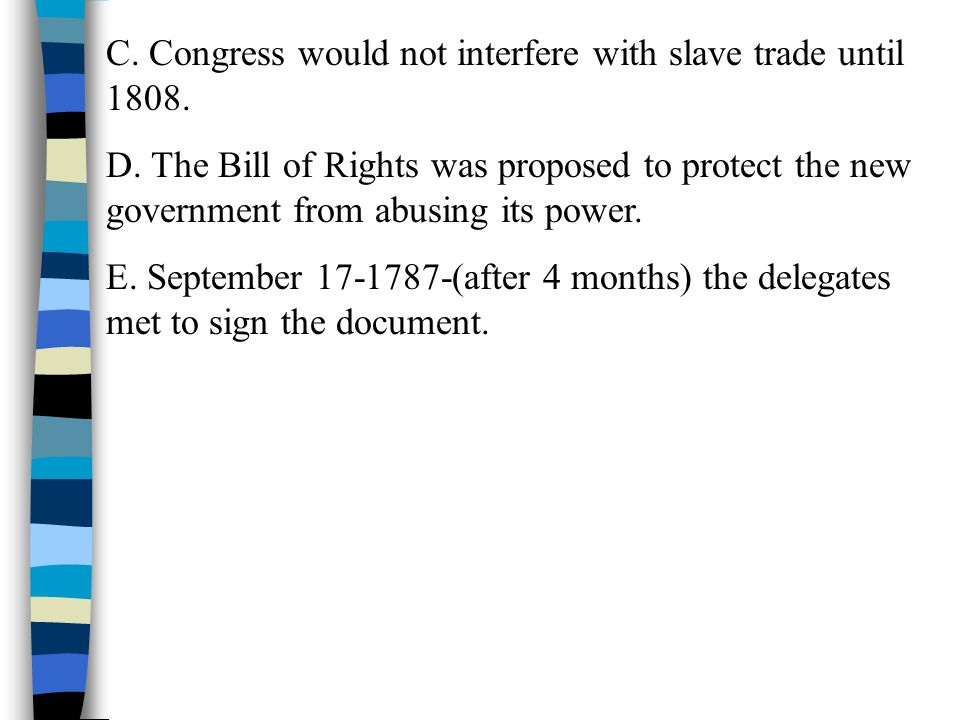 C. Congress would not interfere with slave trade until 1808.