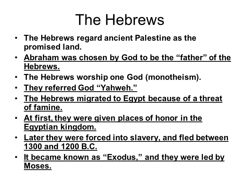 The Hebrews The Hebrews regard ancient Palestine as the promised land.