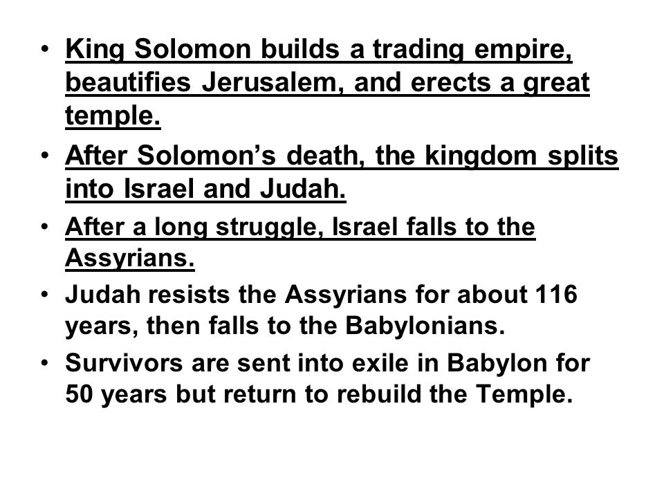 After Solomon's death, the kingdom splits into Israel and Judah.