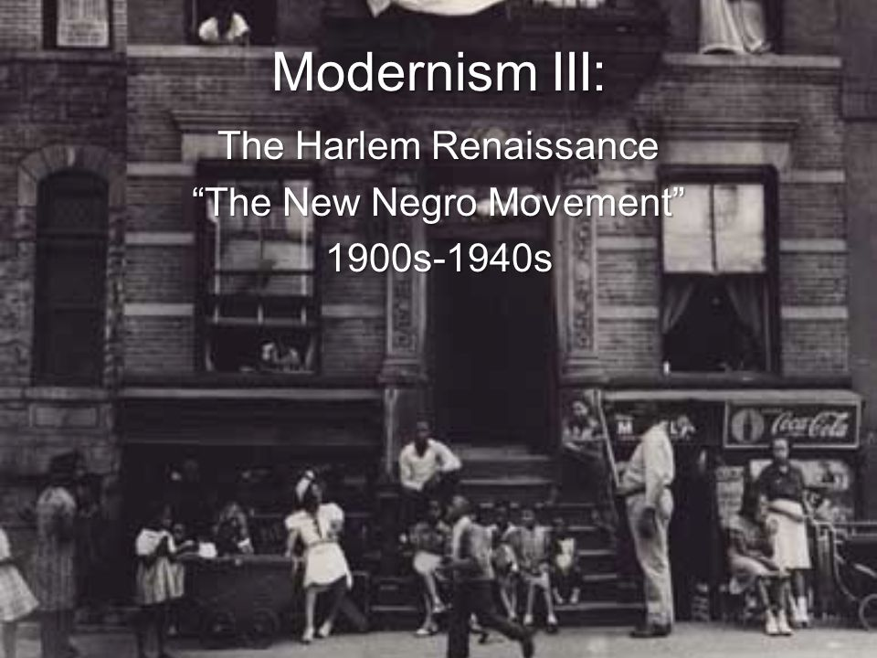 The Harlem Renaissance The New Negro Movement 1900s-1940s