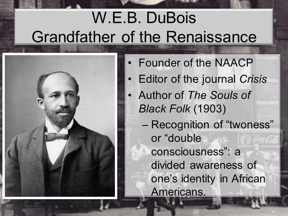 W.E.B. DuBois Grandfather of the Renaissance