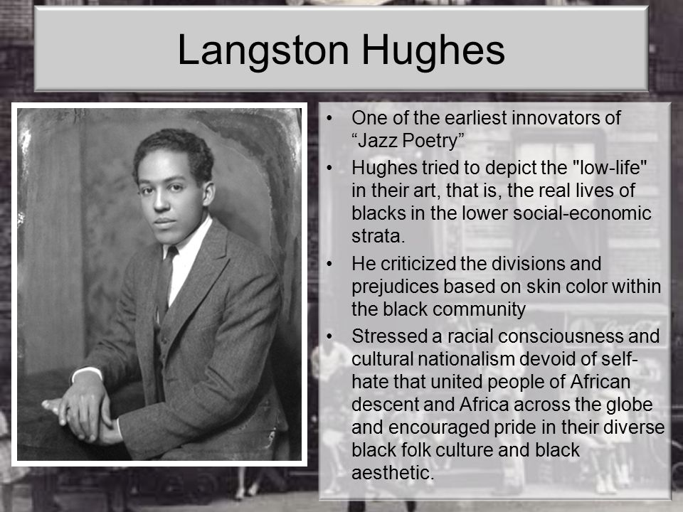 Langston Hughes One of the earliest innovators of Jazz Poetry