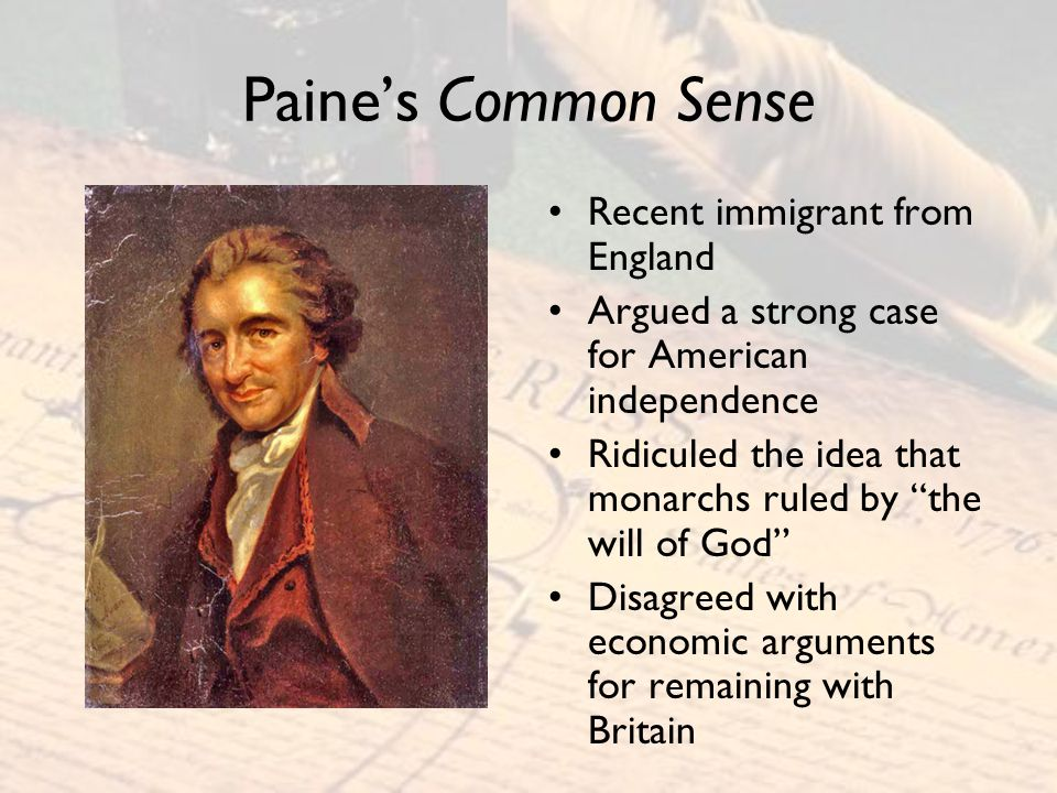 Paine's Common Sense Recent immigrant from England
