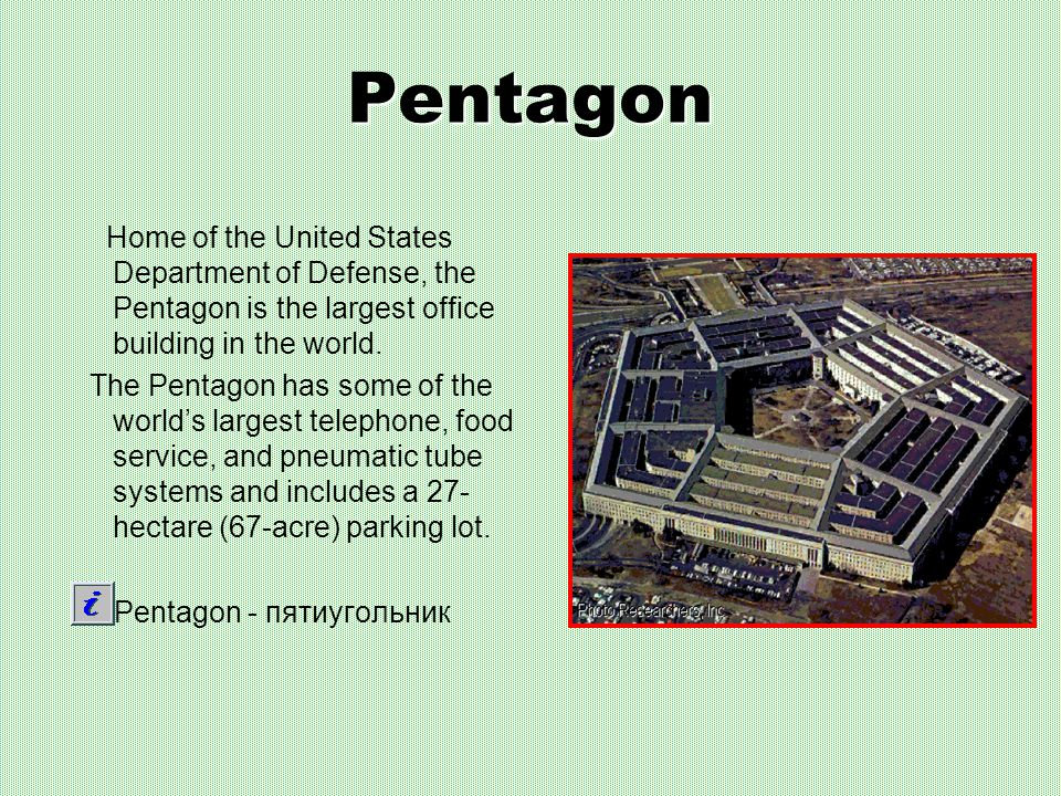 Pentagon Home of the United States Department of Defense, the Pentagon is the largest office building in the world.