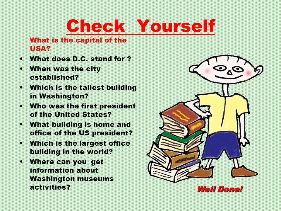 Check Yourself Well Done! What is the capital of the USA