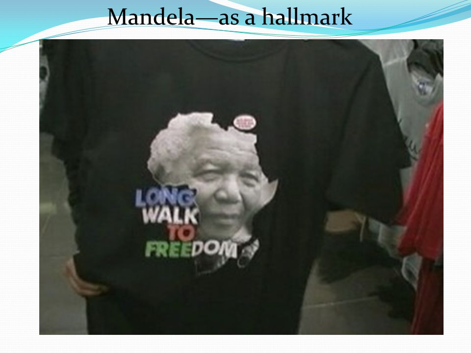Mandela—as a hallmark Mandela—as a hallmark