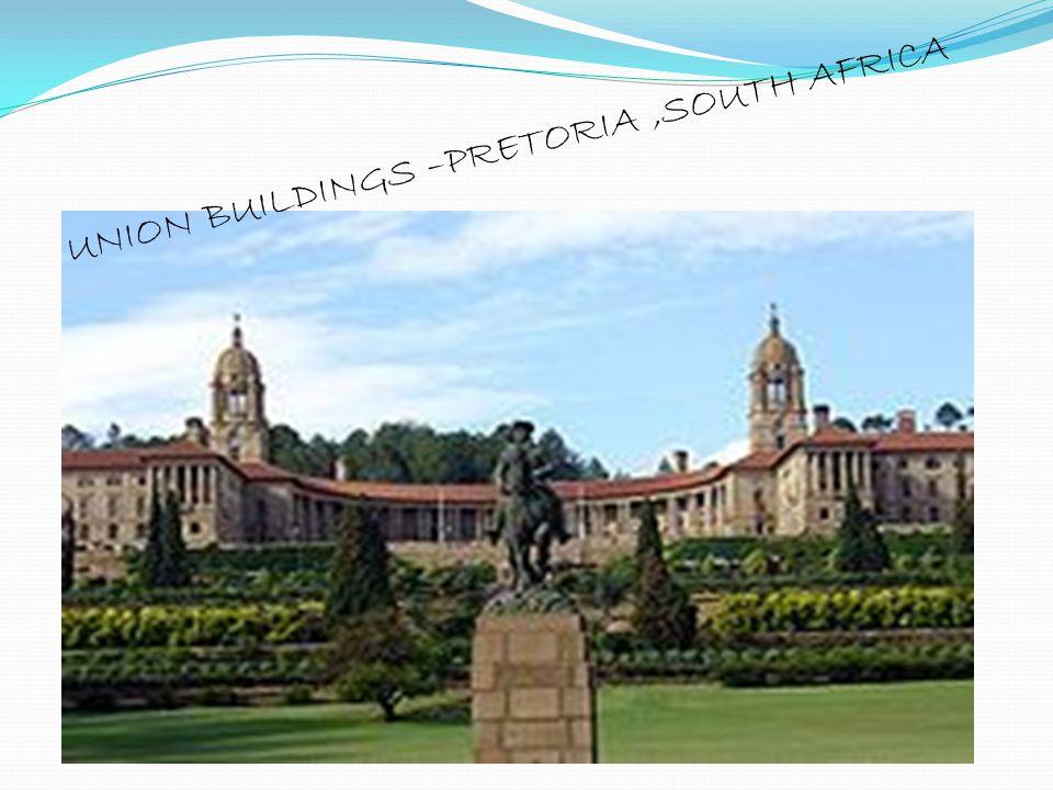 UNION BUILDINGS –PRETORIA ,SOUTH AFRICA
