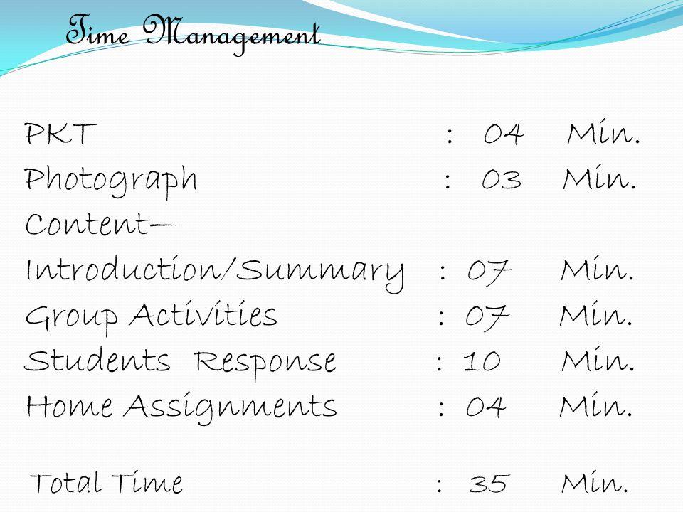 Time Management PKT : 04 Min. Photograph : 03 Min. Content—