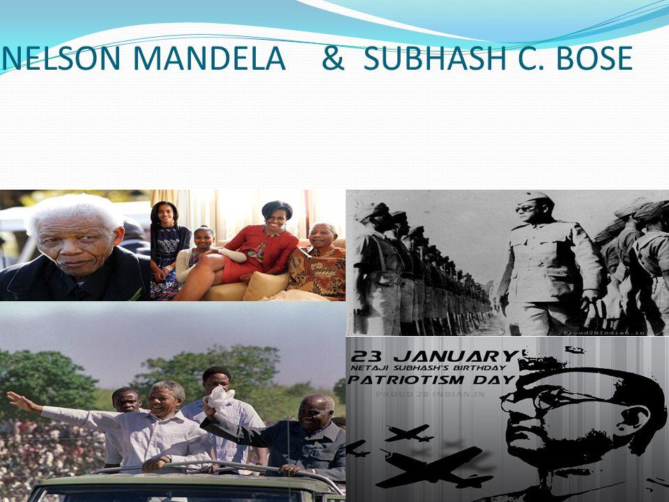 NELSON MANDELA & SUBHASH C. BOSE