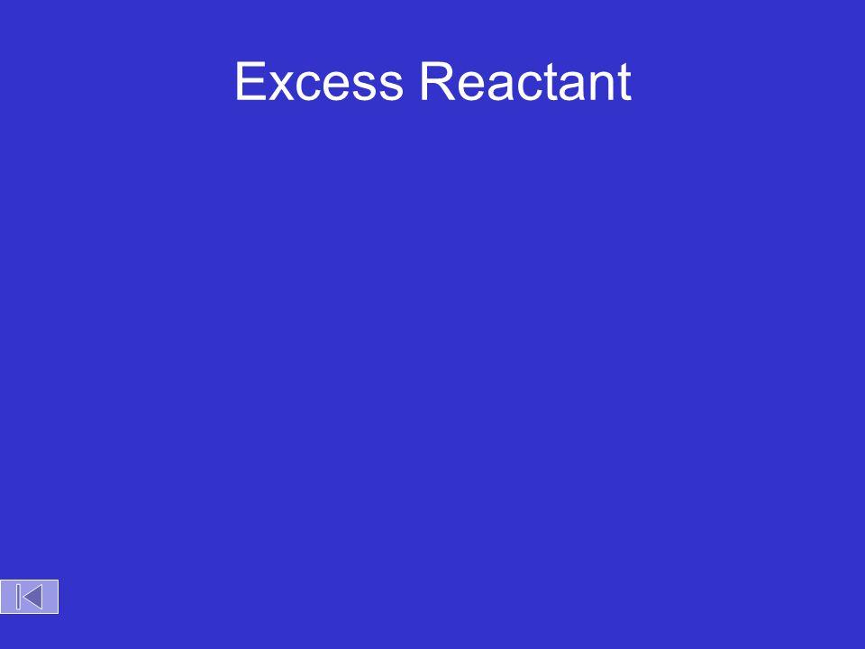 Excess Reactant