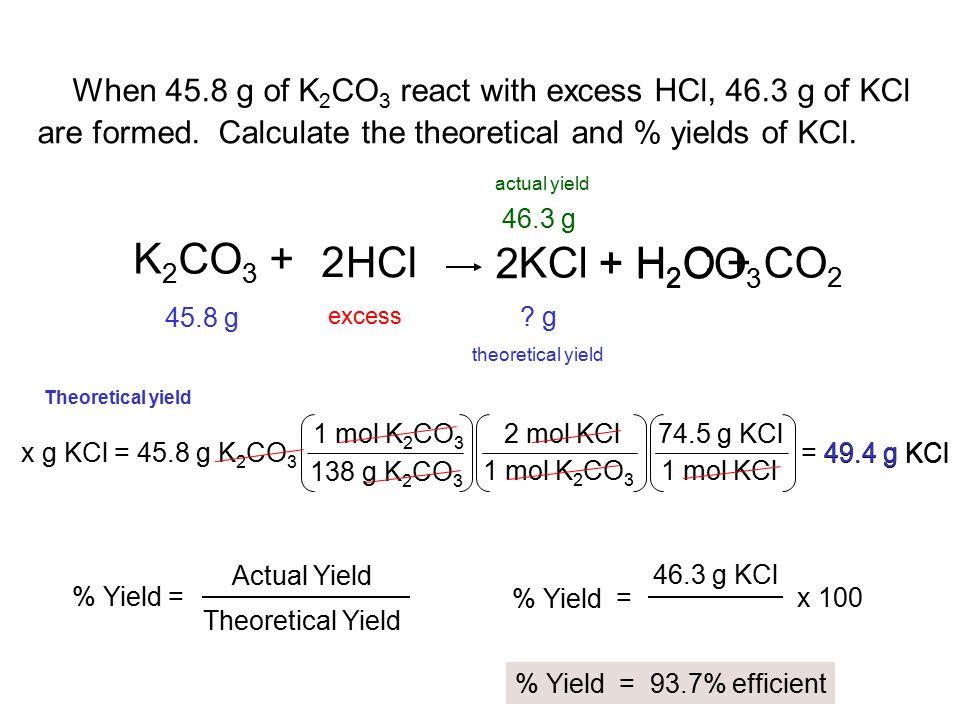K2CO3 + 2 HCl 2 KCl + H2CO3 + H2O + CO2