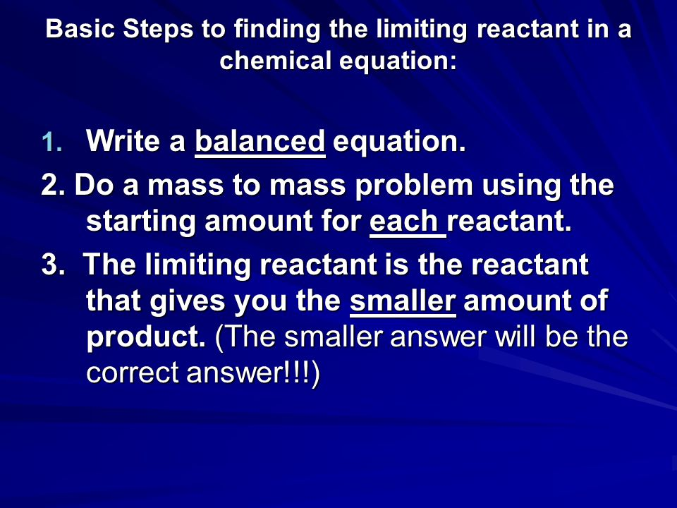 Basic Steps to finding the limiting reactant in a chemical equation:
