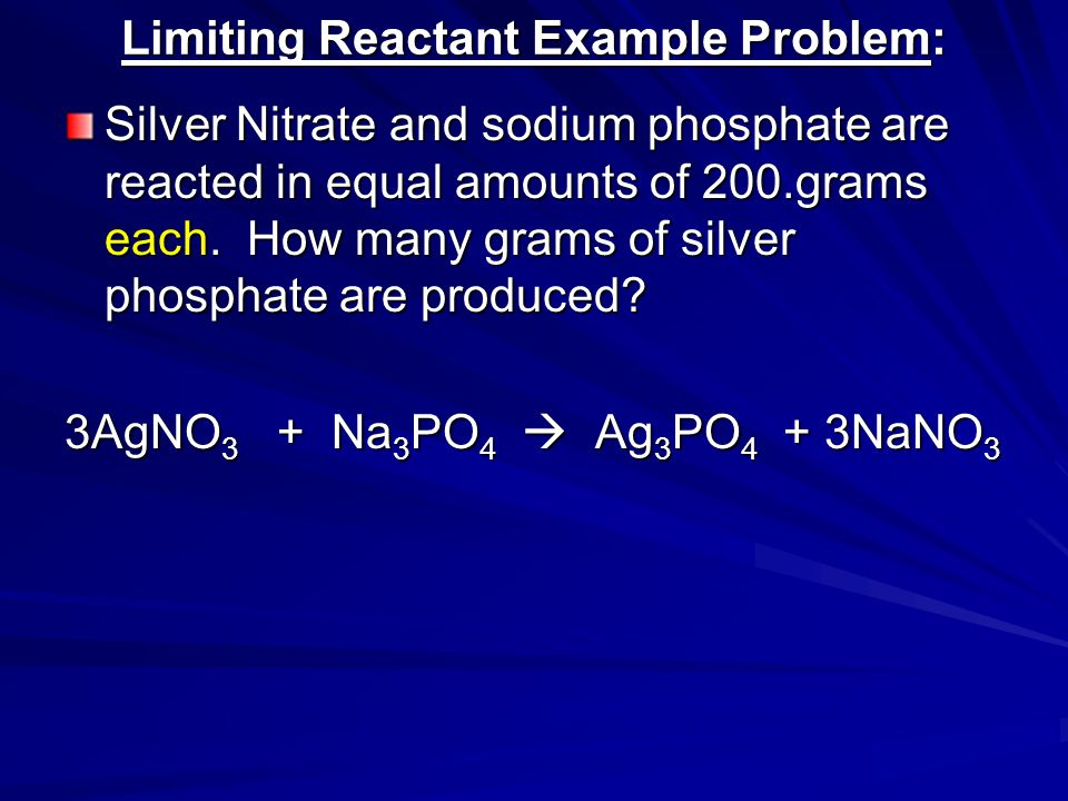 Limiting Reactant Example Problem: