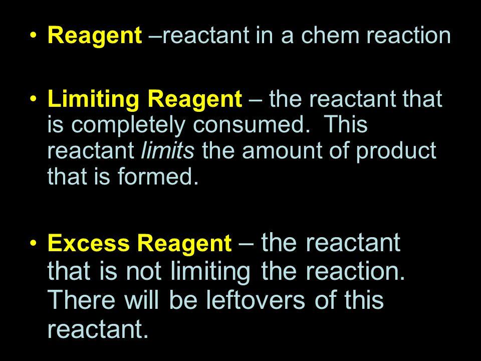 Reagent –reactant in a chem reaction