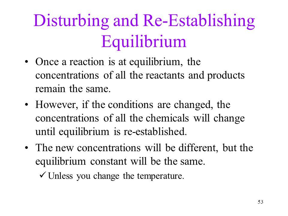 Disturbing and Re-Establishing Equilibrium