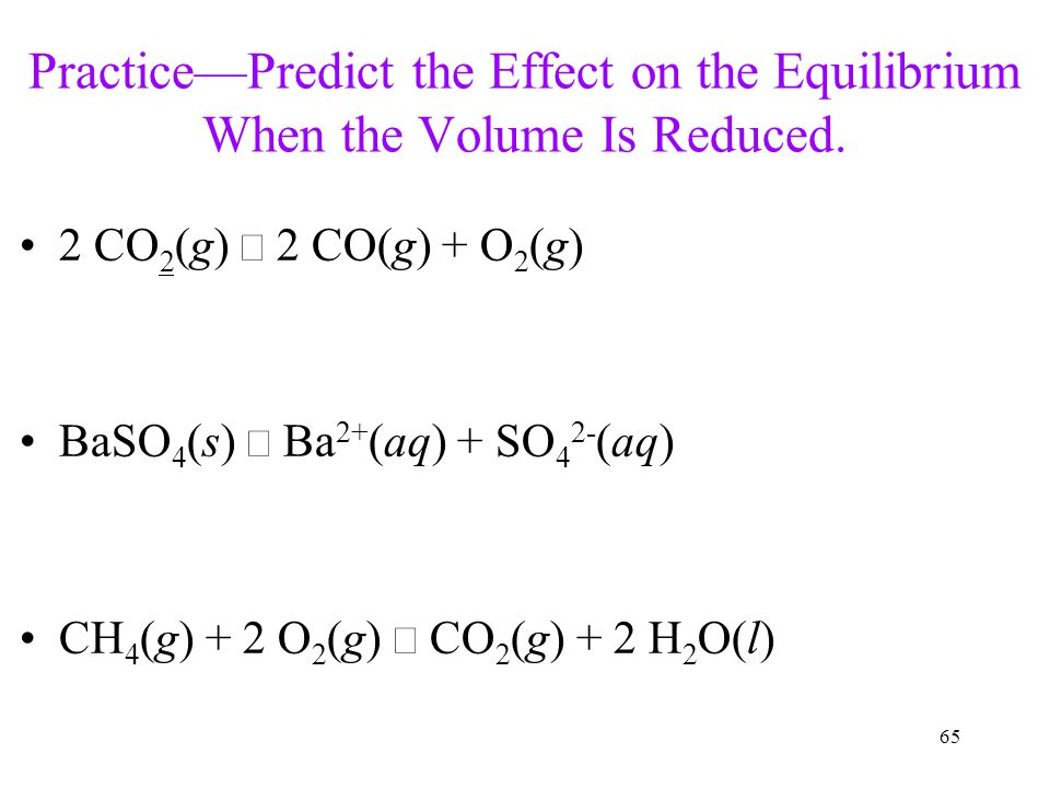 Practice—Predict the Effect on the Equilibrium When the Volume Is Reduced.