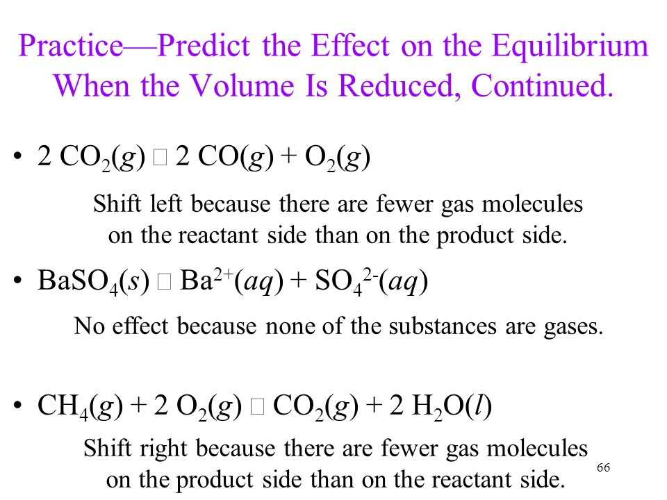 Practice—Predict the Effect on the Equilibrium When the Volume Is Reduced, Continued.