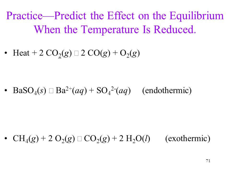 Practice—Predict the Effect on the Equilibrium When the Temperature Is Reduced.