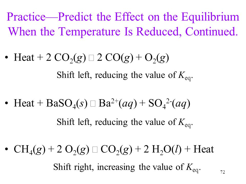 Practice—Predict the Effect on the Equilibrium When the Temperature Is Reduced, Continued.