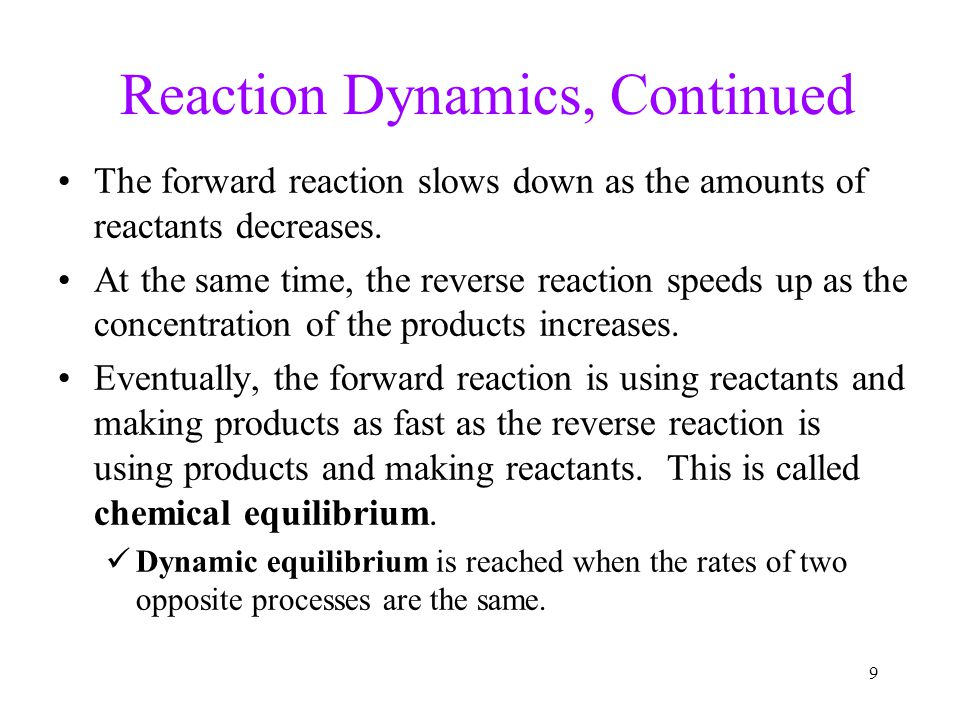 Reaction Dynamics, Continued