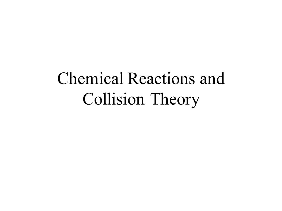 Chemical Reactions And Collision Theory Ppt Video Online Download. 1 Chemical Reactions And Collision Theory. Worksheet. Reaction Mechanisms And Collision Theory Worksheet At Clickcart.co