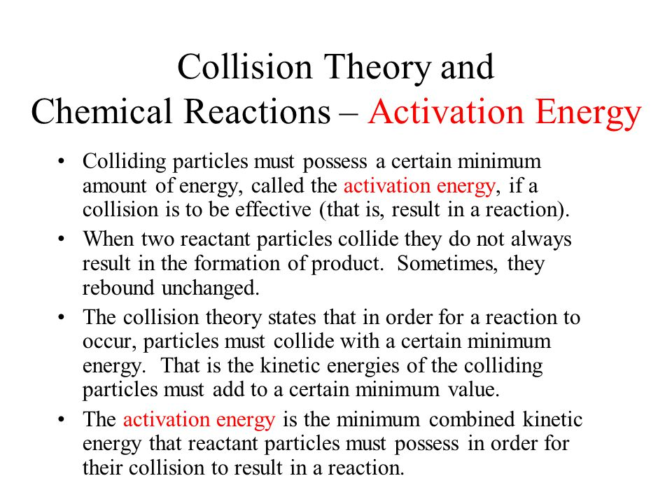 Collision Theory and Chemical Reactions – Activation Energy