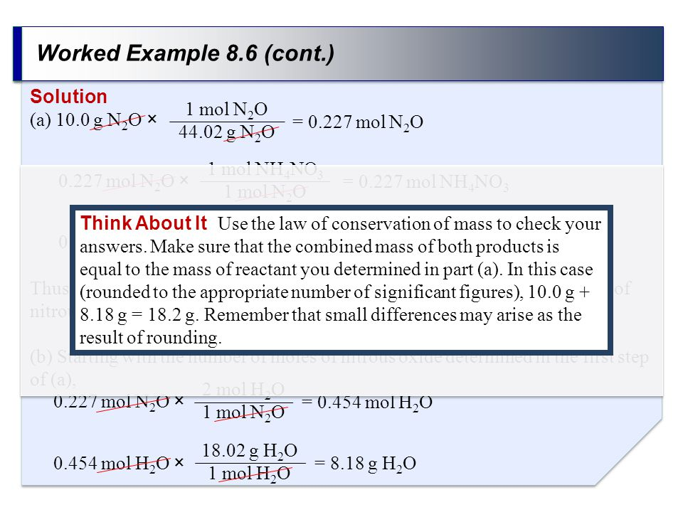 Worked Example 8.6 (cont.) Solution (a) 10.0 g N2O × 1 mol N2O