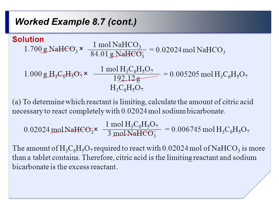Worked Example 8.7 (cont.) Solution 1.700 g NaHCO3 × 1 mol NaHCO3